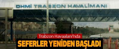 Trabzon Havaalanı'nda seferler yeniden başladı