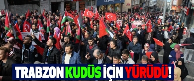 Trabzon Kudüs için Yürüdü!