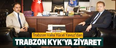 Trabzon Valisi Yücel Yavuz'dan Trabzon KYK'ya Ziyaret