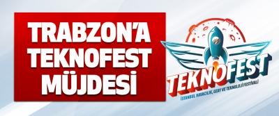 Trabzon'a TEKNOFEST Müjdesi