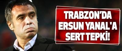 Trabzon'da ersun yanal'a sert tepki!