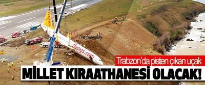 Trabzon'da pisten çıkan uçak Millet kıraathanesi olacak!