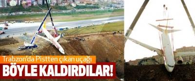Trabzon'da Pistten çıkan uçağı Böyle kaldırdılar!