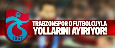 Trabzonspor o futbolcuyla yollarını ayırıyor!
