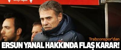 Trabzonspor'dan Ersun Yanal Hakkında Flaş Karar!