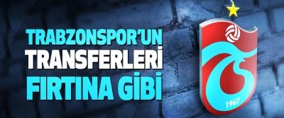 Trabzonspor'un Transferleri Fırtına Gibi