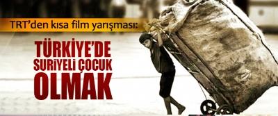 TRT'den kısa film yarışması: Türkiye'de Suriyeli Çocuk Olmak
