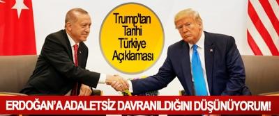 Trump'tan Tarihi Türkiye Açıklaması; Erdoğan'a adaletsiz davranıldığını düşünüyorum!