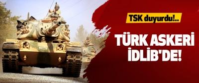 TSK duyurdu!.. Türk askeri idlib'de!