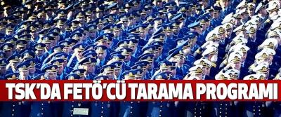 Tsk'da Fetö'cü Tarama Programı