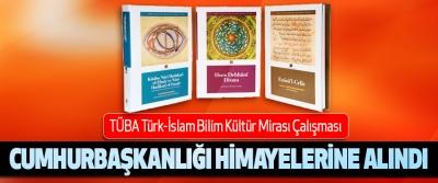 TÜBA Türk-İslam Bilim Kültür Mirası Çalışması Cumhurbaşkanlığı Himayelerine Alındı