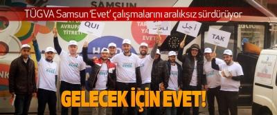 Tügva Samsun 'Evet' Çalışmalarını Aralıksız Sürdürüyor