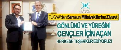 TÜGVA'dan Samsun Milletvekillerine Ziyaret