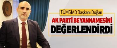 TÜMSİAD Başkanı Doğan, Ak Parti Beyannamesini Değerlendirdi