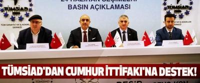 TÜMSİAD'dan Cumhur İttifakı'na Destek!