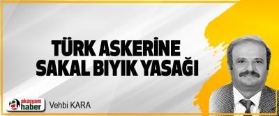 Türk Askerine Sakal Bıyık Yasağı