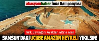 Türk Bayrağını Ayakları altına alan Samsun'daki ucube amazon heykeli yıkılsın!