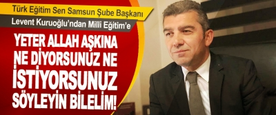 Türk Eğitim Sen Samsun Şube Başkanı Levent Kuruoğlu