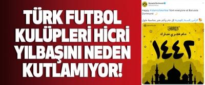 Türk Futbol Kulüpleri Hicri Yılbaşını Neden Kutlamıyor!