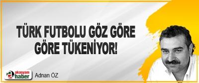 Türk Futbolu Göz Göre Göre Tükeniyor!