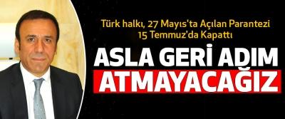 Türk Halkı, 27 Mayıs'ta Açılan Parantezi 15 Temmuz'da Kapattı
