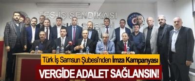 Türk İş Samsun Şubesi'nden İmza Kampanyası, Vergide adalet sağlansın!