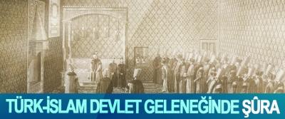 Türk-İslam Devlet Geleneğinde Şûra