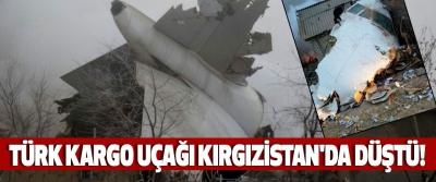 Türk kargo uçağı kırgızistan'da düştü!