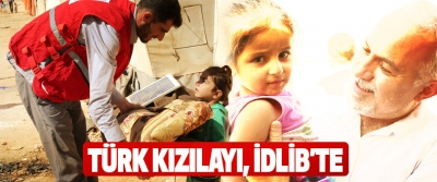 Türk Kızılayı, İdlib'te tüm insani yardım önlemlerini aldı