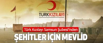 Türk Kızılayı Samsun Şubesi'nden Şehitler İçin Mevlid