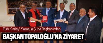 Türk Kızılay'ı Samsun Şube Başkanından, Başkan Topaloğlu'na Ziyaret