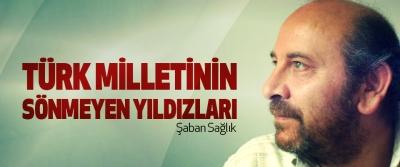 Türk Milletinin Sönmeyen Yıldızları