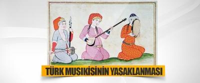 Türk Musıkisinin Yasaklanması
