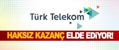 Türk Telekom haksız kazanç elde ediyor!