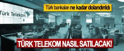 Türk Telekom nasıl satılacak!