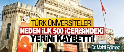 Türk üniversiteleri neden ilk 500 içerisindeki yerini kaybetti!