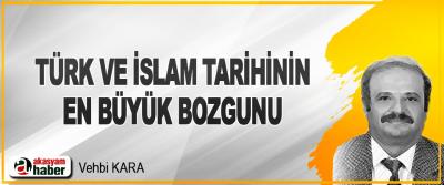 Türk ve İslam Tarihinin En Büyük Bozgunu