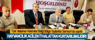 Türk Veteriner Hekimleri Birliği Bölge Toplantısı Samsun'da yapıldı