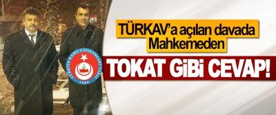 TÜRKAV'a açılan davada Mahkemeden Tokat Gibi Cevap!