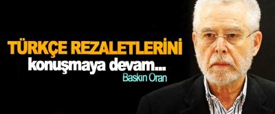 Türkçe Rezaletlerini konuşmaya devam