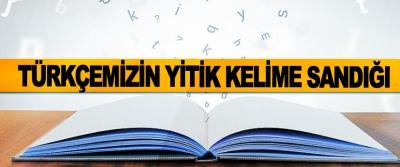 Türkçemizin Yitik Kelime Sandığı