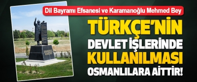 Türkçe'nin Devlet İşlerinde Kullanılması Osmanlılara Aittir!