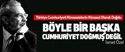 Türkiye Cumhuriyeti Kimsesizlerin Kimsesi Olarak Doğdu Böyle Bir Başka Cumhuriyet Doğmuş Değil