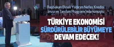 Türkiye Ekonomisi Sürdürülebilir Büyümeye Devam Edecek!