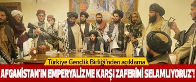 Türkiye Gençlik Birliği'nden açıklama! Afganistan'ın emperyalizme karşı zaferini selamlıyoruz'!