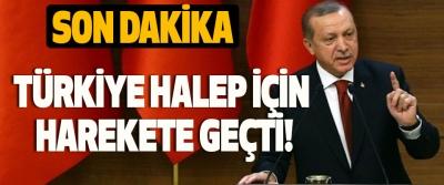 Türkiye halep için harekete geçti!