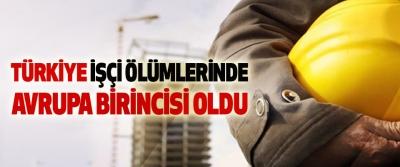 Türkiye İşçi Ölümlerinde Avrupa Birincisi Oldu