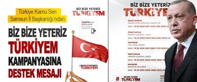 Türkiye Kamu Sen Samsun İl Başkanlığı'ndan Biz Bize Yeteriz Türkiyem Kampanyasına Destek Mesajı