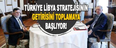 Türkiye Libya Stratejisinin Getirisini Toplamaya Başlıyor!