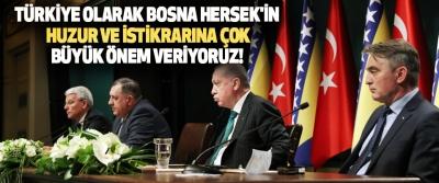 Türkiye Olarak Bosna Hersek'in Huzur ve İstikrarına Çok Büyük Önem Veriyoruz!